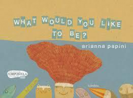 What Would you like to be?